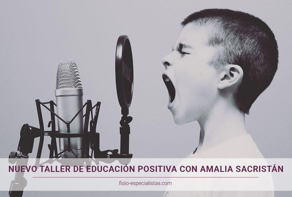 Nuevo taller de Educación Positiva con Amalia Sacristán