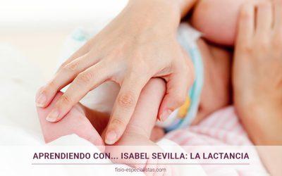 Aprendiendo con… Isabel Sevilla: La lactancia